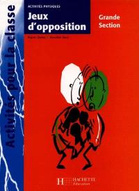 Jeux d'opposition, grande section