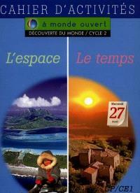 L'espace, le temps : découverte du monde, cycle 2 : cahier d'activités