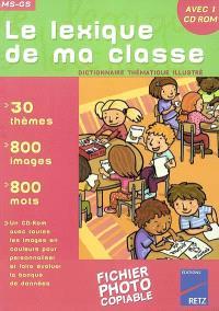 Le lexique de ma classe, MS-GS : dictionnaire thématique illustré