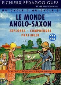 Le monde anglo-saxon : explorer, comprendre, pratiquer : du cycle 2 au cycle 3 (CE1-CE2)