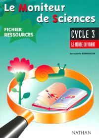 Le moniteur de sciences, cycle 3 : fichier ressources maître