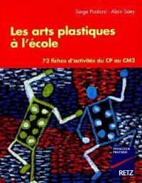 Les arts plastiques à l'école primaire : 75 fiches d'activités du CP au CM2