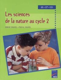 Les sciences de la nature au cycle 2 : GS, CP, CE1