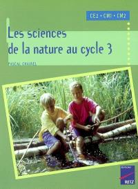 Les sciences de la nature au cycle 3, CE2 CM1 CM2