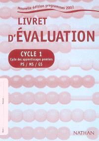 Livret d'évaluation, cycle 1 : cycle des apprentissages premiers, PS-MS-GS