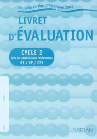 Livret d'évaluation, cycle 2 : cycle des apprentissages fondamentaux GS-CP-CE1