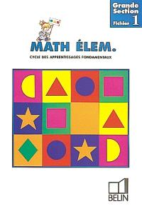 Math élem. grande section, cycle des approfondissements fondamentaux : fichier 1