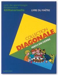 Math en herbe, GS maternelle : cycle des apprentissages premiers et cycle des apprentissages fondamentaux