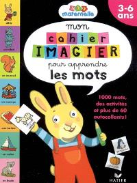 Mon cahier imagier pour apprendre les mots, 3-6 ans