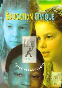 Multiclasse éducation civique, cycle 3, CM2 : guide pédagogique