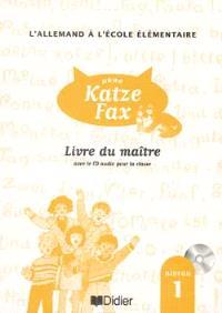 Neue Katze Fax, niveau 1 : livre du maître