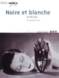 Noire et blanche de Man Ray
