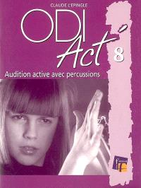 ODI Act'. Volume 8, Audition active avec percussions instrumentales, percussions corporelles