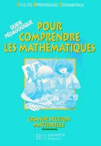 Pour comprendre les mathématiques, grande section maternelle : guide pédagogique