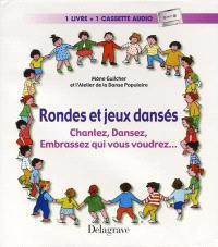 Rondes et jeux dansés 3-6 ans : chantez, dansez, embrassez qui vous voudrez...