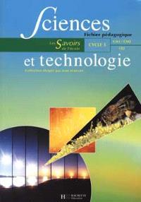 Sciences et technologie, cycle 3 : fichier pédagogique