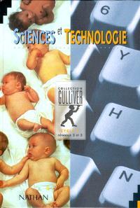 Sciences et technologie, cycle 3 niveaux 2 et 3 : livre de l'élève