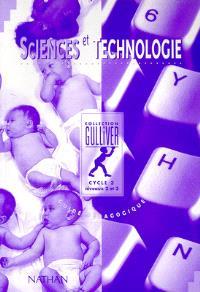 Sciences et technologie, cycle 3, niveaux 2 et 3 : guide pédagogique
