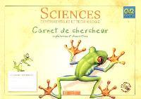 Sciences expérimentales et technologie CM2 cycle 3 : carnet de chercheur, expériences et observations
