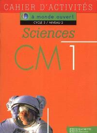 Sciences, CM1, cycle 3 niveau 2 : cahier d'activités