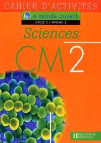 Sciences, CM2, cycle 3 niveau 2 : cahier d'activités