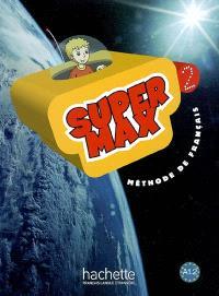 Super Max 2 : méthode de français A1.2