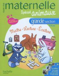 Toute ma maternelle, spécial animaux, grande section, 5-6 ans : maths, lecture, écriture