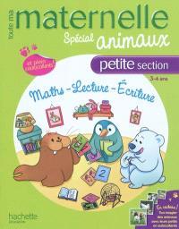 Toute ma maternelle, spécial animaux, petite section, 3-4 ans : maths, lecture, écriture
