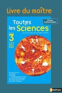 Toutes les sciences : cycle 3 : livre du maître