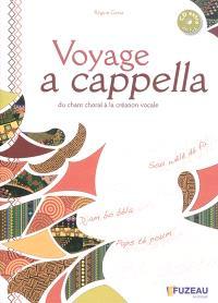 Voyage a cappella : du chant choral à la création vocale