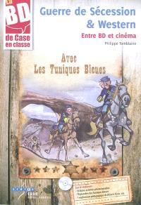 Guerre de Sécession & western : entre BD et cinéma : avec les Tuniques bleues