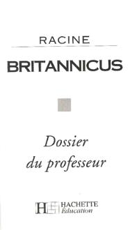 Britannicus de Racine : dossier du professeur