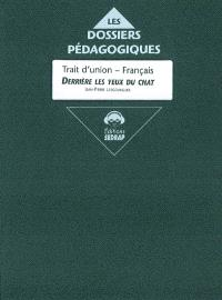 Trait d'union, français : Derrière les yeux du chat, Jean-Pierre Lesgourgues : fichier de l'élève
