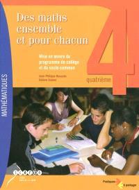 Des maths ensemble et pour chacun 4e : mise en oeuvre du programme de collège et du socle commun