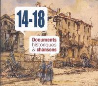14-18 : documents historiques & chansons