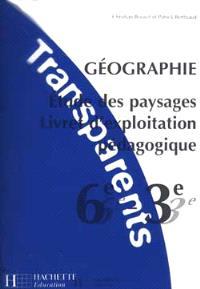 Géographie, étude des paysages, 6e-3e : transparents