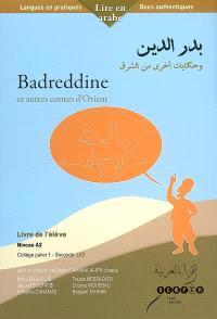 Badreddine : et autres contes d'Orient : niveau A2, collège palier 1-seconde LV3, livre de l'élève