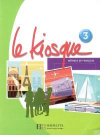 Le kiosque 3, méthode de français : livre de l'élève