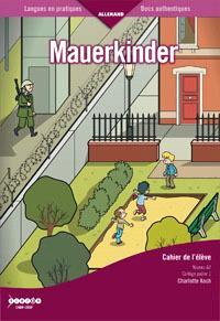 Mauerkinder : cahier de l'élève, niveau A2 : collège, palier 1