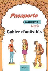 Pasaporte espagnol 1re année niveau A1 : cahier d'activités