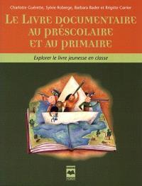 Le livre documentaire au préscolaire et au primaire
