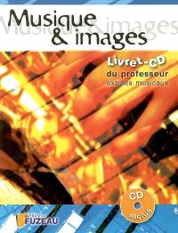 Musique & images : livret-CD du professeur : 63 extraits musicaux d'accompagnement