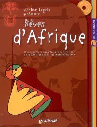 Rêves d'Afrique : 11 compositions adaptées à l'enseignement de la flûte à bec ou autres instruments en ut