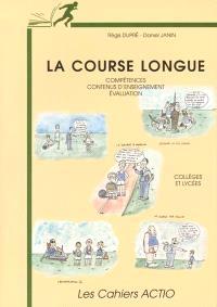La course longue : compétences, contenus d'enseignement et évaluation, collèges, lycées