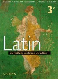 Latin, 3e : une méthode, une langue, une culture