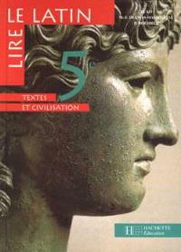 Lire le latin 5e : textes et civilisation