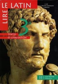 Lire le latin, 3e : textes et civilisation