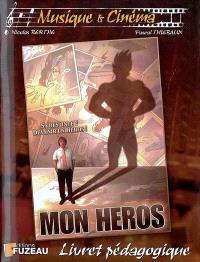 Mon héros : livret pédagogique