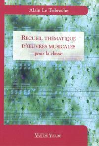 Recueil thématiques d'oeuvres musicales pour la classe