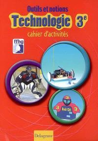 Technologie 3e : cahier d'activités